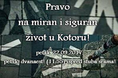 Pravo na miran i siguran život u Kotoru!